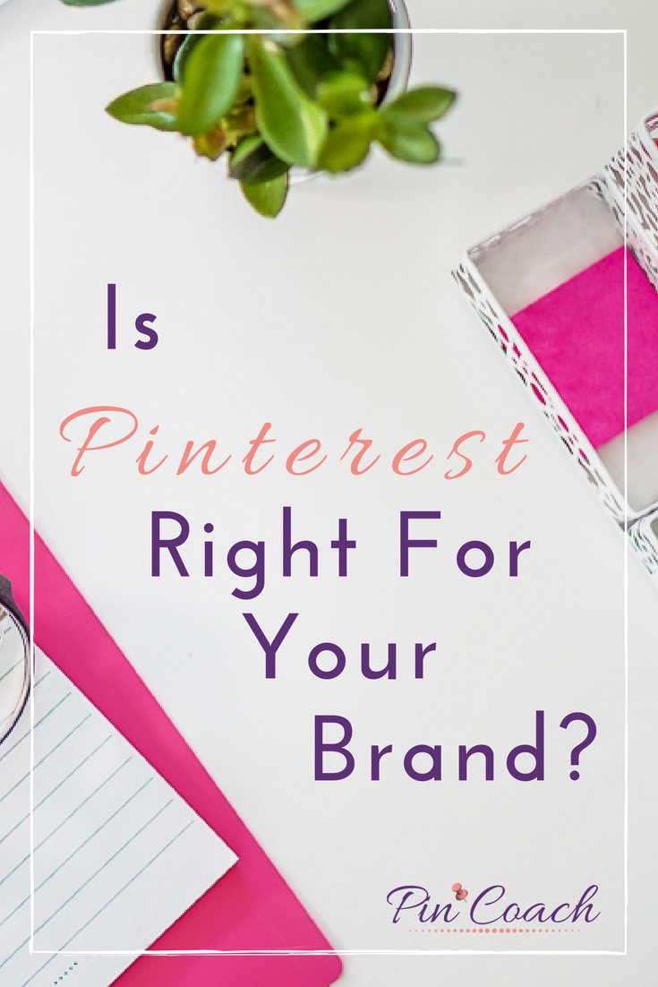 Discover if Pinterest is the right place to market your brand. If your brand meets these simple criteria, your content, products and services belong on Pinterest. Read the Pin Coach blog to learn more. | #PinterestTips #PinterestMarketing